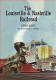 The Louisville and Nashville Railroad, 1850-1963, Herr, Kincaid A., 0813193184
