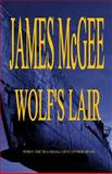 Wolf's Lair, James McGee, 1500153184