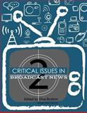 Critical Issues in Broadcast News (Revised First Edition), , 1621313182