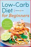 Low Carb Diet for Beginners, Mendocino Press, 1623153182