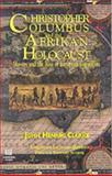 Christopher Columbus and the Afrikan Holocaust : Slavery and the Rise of European Capitalism, Clarke, John H., 1886433186