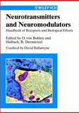 Neurotransmitters and Neuromodulators : Handbook of Receptors and Biological Effects, Oliver von Bohlen und, Halbach and Dermietzel, Rolf, 3527303189