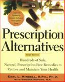 Prescription Alternatives, Earl Mindell and Virginia Hopkins, 0071413189