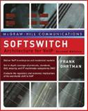 Softswitch : Architecture for VoIP, Ohrtman, Frank, 0072263180