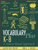 Vocabulary Plus K-8 : A Source-Based Approach, Elementary Level, Nilsen, Alleen Pace and Nilsen, Don Lee Fred, 0205393187