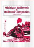Michigan Railroads and Railroad Companies, Meints, Graydon M., 0870133187