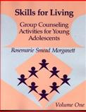Skills for Living-Adolescent-Vol. 1 Vol. 1 : Group Counseling Activities for Young Adolescents, Smead, Rosemarie, 0878223185