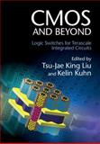 CMOS and Beyond : Logic Switches for Terascale Integrated Circuits, , 1107043182