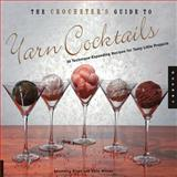 The Crocheter's Guide to Yarn Cocktails, Anastasia Blaes and Kelly Wilson, 1592533183
