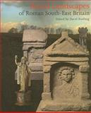Ritual Landscapes of Roman South-East Britain, , 1905223188