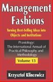 Management Fashions : Turning Best-Selling Ideas into Objects and Institutions, Klincewicz, Krzysztof, 0765803186