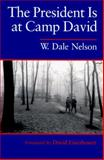 The President Is at Camp David, W. Dale Nelson, 0815603185