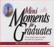 Mini-Moments for Graduates, Robert Strand, 0892213183