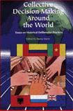 Collective Decision Making Around the World : Essays on Historical Deliberative Practices, Julie Fisher, et al, 0923993185