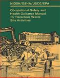 Occupational Safety and Health Guidance Manual for Hazardous Waste Site Activities, National Institute and Health and Occupational Administration, 1478153180