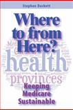Where to from Here? : Keeping Medicare Sustainable, Duckett, Stephen, 155339318X