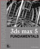 3DS Max 5 Fundamentals, Ted Boardman, 0735713189