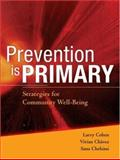 Prevention Is Primary : Strategies for Community Well Being, , 0787983187