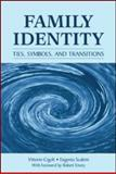 Family Identity : Ties, Symbols, and Transitions, Cigoli, Vittorio and Scabini, Eugenia, 0805863184