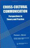 Cross-Cultural Communication : Perspectives in Theory and Practice, Warren, Thomas L., 0895033186