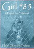 Girl #85 - a Doukhobor Childhood, Helen Chernoff Freeman, 1460223187
