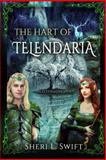 The Hart of Telendaria, Sheri Swift, 1493753185