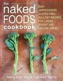 The Naked Foods Cookbook, Margaret Floyd and James Barry, 1608823180