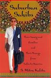 Suburban Sahibs : Three Immigrant Families and Their Passage from India to New Jersey, Kalita, S. Mitra, 081353318X
