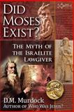 Did Moses Exist?, D. M. Murdock and Acharya S, 0979963184
