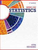 Mind on Statistics, Utts, Jessica M. and Heckard, Robert F., 1285463188