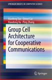 Group Cell Architecture for Cooperative Communications, Tao, Xiaofeng and Cui, Qimei, 1461443180