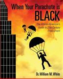 When Your Parachute Is Black, William White, 1494353180