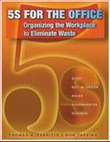 5S for the Office : Organizing the Workplace to Eliminate Waste, Fabrizio, Tom and Tapping, Don, 1563273187