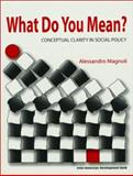 What Do You Mean? : Conceptual Clarity in Social Policy, Magnoli, Alessandro, 1931003181