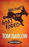 Welcome to the Goat Rodeo, Tom Barlow, 1939403189