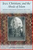 Jews, Christians, and the Abode of Islam : Modern Scholarship, Medieval Realities, Lassner, Jacob, 022614318X