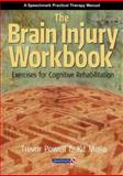 The Brain Injury : Exercises for Cognitive Rehabilitation, Powell, Trevor J. and Malia, Kit, 0863883184