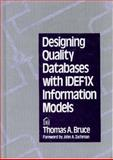 Designing Quality Databases with IDEF1X Information Models, Bruce, Thomas A., 0932633188