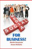 Social Media for Business, Brossman, Martin and McGaha, Anora, 0982993188
