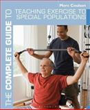 The Complete Guide to Teaching Exercise to Special Populations, Morc Coulson, 1408133180