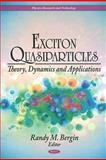 Exciton Quasiparticles : Theory, Dynamics and Applications, Bergin, Randy M., 1611223180