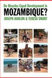 Do Bicycles Equal Development in Mozambique?, Hanlon, Joseph and Smart, Teresa, 184701318X