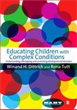Educating Children with Complex Conditions : Understanding Overlapping and Co-existing Developmental Disorders, Dittrich, Winand H. and Tutt, Rona, 1847873189