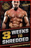 The Dolce Diet 3 Weeks to Shredded, Michael Dolce and Brandy Roon, 0984963189