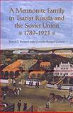 A Mennonite Family in Tsarist Russia and the Soviet Union, 1789-1923, Rempel, David G., 1442613181