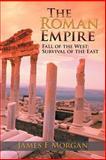 The Roman Empire, James F. Morgan, 1477293183