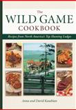 Wild Game Cookbook, Anna Kasabian and David Kasabian, 1589233182