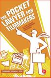 The Pocket Lawyer for Filmmakers : A Legal Toolkit for Independent Producers, Crowell, Thomas A., 0240813189