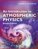 An Introduction to Atmospheric Physics, Andrews, David G., 0521693187