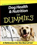 Dog Health and Nutrition for Dummies®, M. Christine Zink, 0764553186
